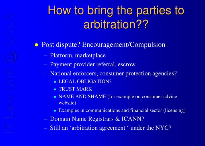 How to bring the parties to arbitration??