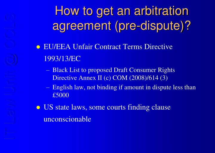 How to get an arbitration agreement (pre-dispute)?