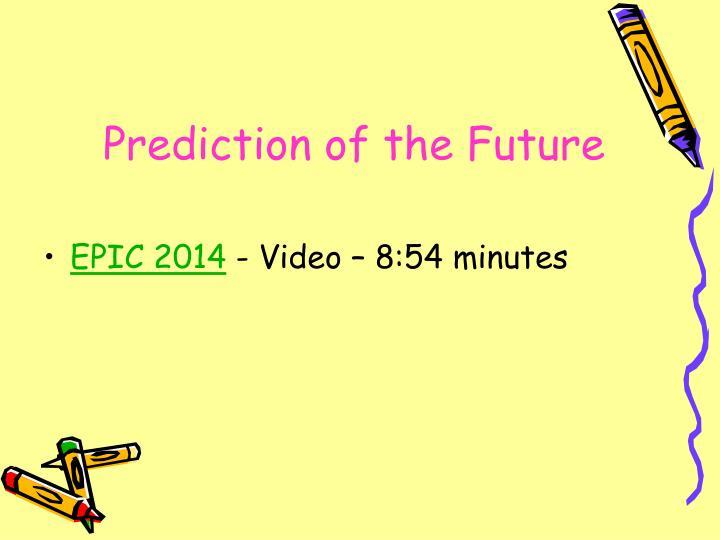 Prediction of the Future