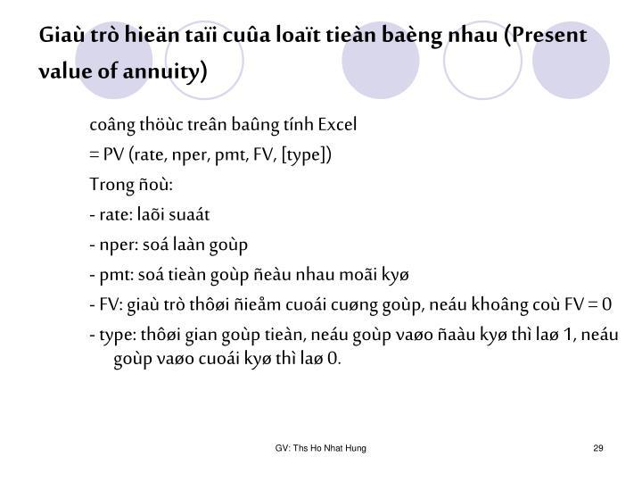 Giaù trò hieän taïi cuûa loaït tieàn baèng nhau (Present value of annuity)