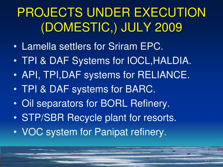 PROJECTS UNDER EXECUTION (DOMESTIC,) JULY 2009