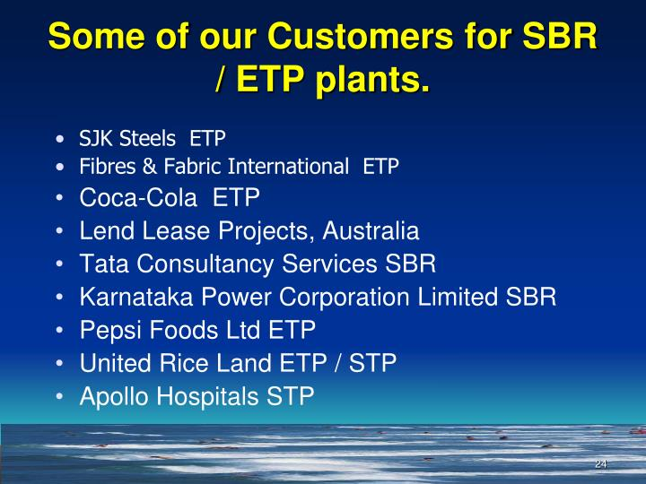 Some of our Customers for SBR / ETP plants.