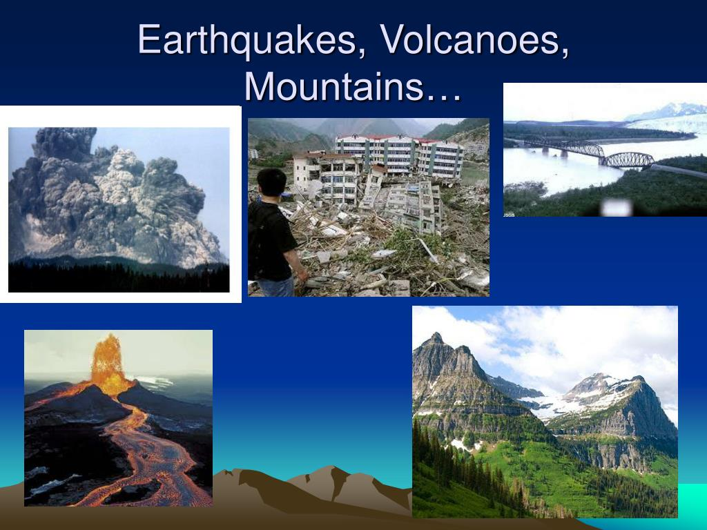 Image result for mountains earthquakes and volcanoes
