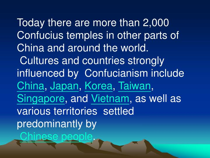 Today there are more than 2,000 Confucius temples in other parts of China and around the world.