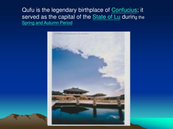 Qufu is the legendary birthplace of