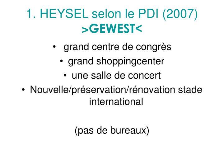 1. HEYSEL selon le PDI (2007)