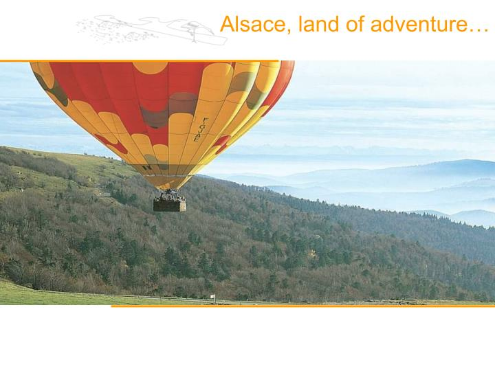 Alsace, land of adventure…