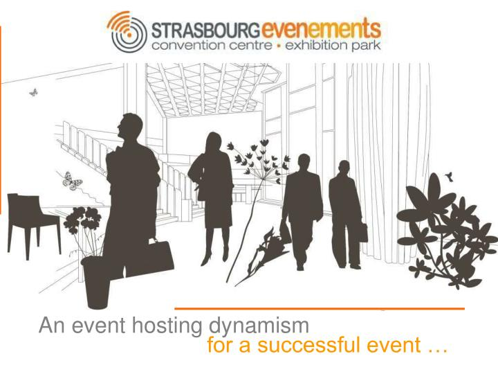 An event hosting dynamism