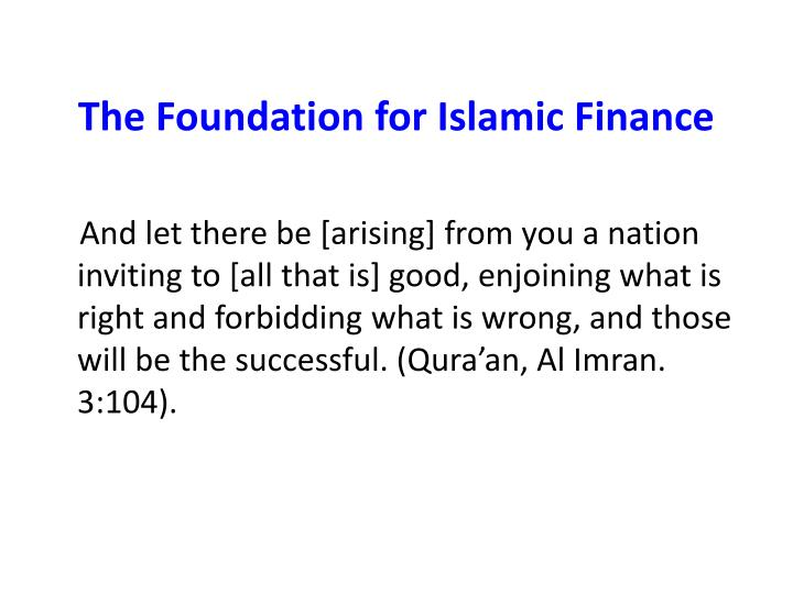 The foundation for islamic finance