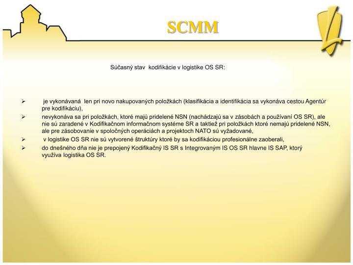 Súčasný stav kodifikácie vlogistike OS SR:
