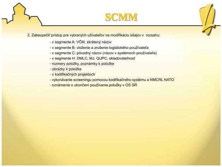 2. Zabezpečiť prístup pre vybraných užívateľov na modifikáciu údajov v rozsahu: