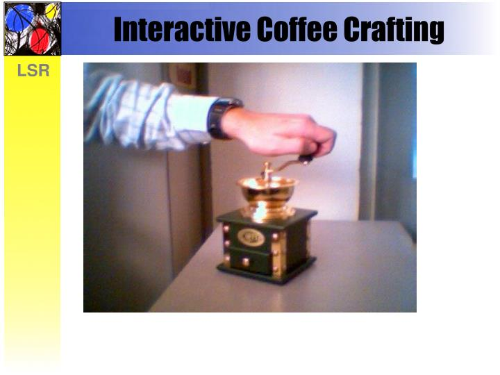 Interactive Coffee Crafting