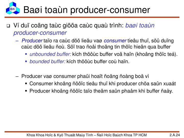 Baøi toaùn producer-consumer