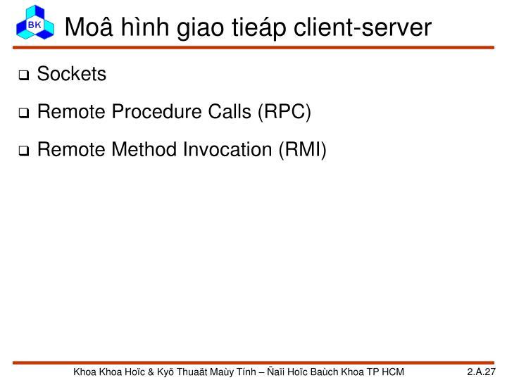 Moâ hình giao tieáp client-server