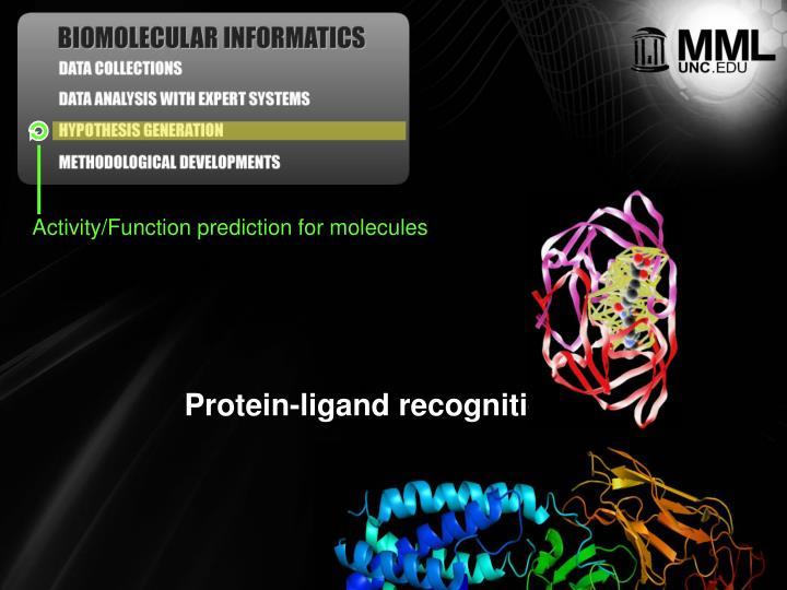 Activity/Function prediction for molecules