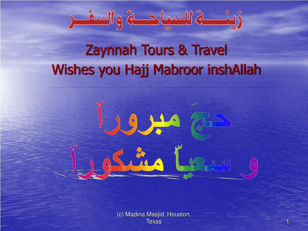 PPT - Zaynnah Tours & Travel Wishes you Hajj Mabroor