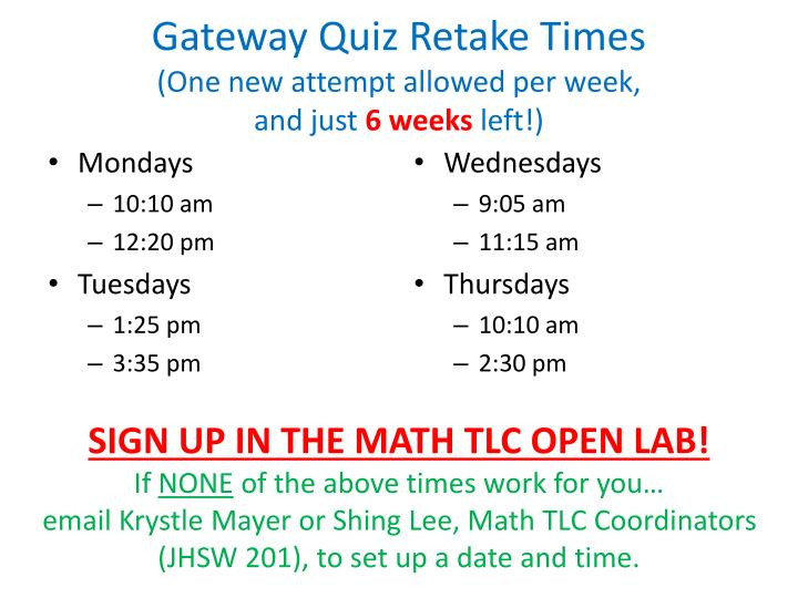 Gateway quiz retake times one new attempt allowed per week and just 6 weeks left