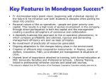 key features in mondragon success