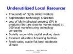 underutilized local resources