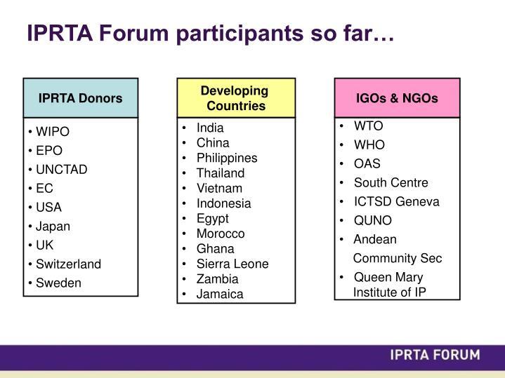 IPRTA Forum participants so far…