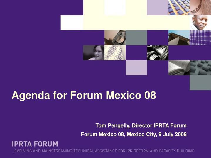 Agenda for Forum Mexico 08