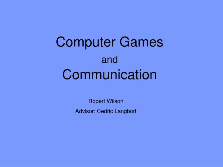 computer games and communication n.