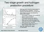 two stage growth and hydrogen production procedure