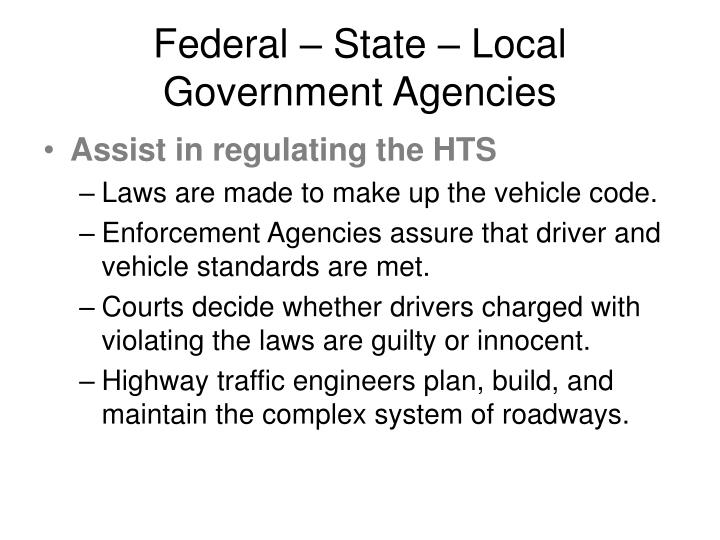 Federal – State – Local Government Agencies