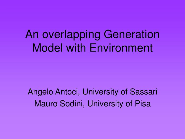 an overlapping generation model with environment n.