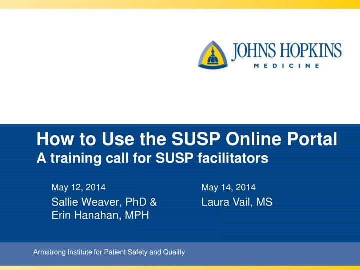 how to use the susp online portal a training call for susp facilitators n.