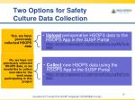two options for safety culture data collection