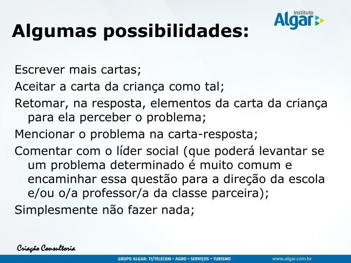 Algumas possibilidades: