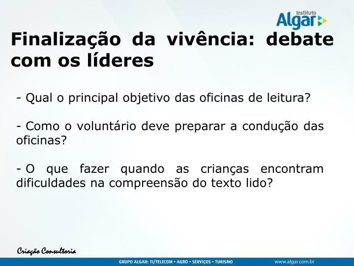 Finalização da vivência: debate com os líderes