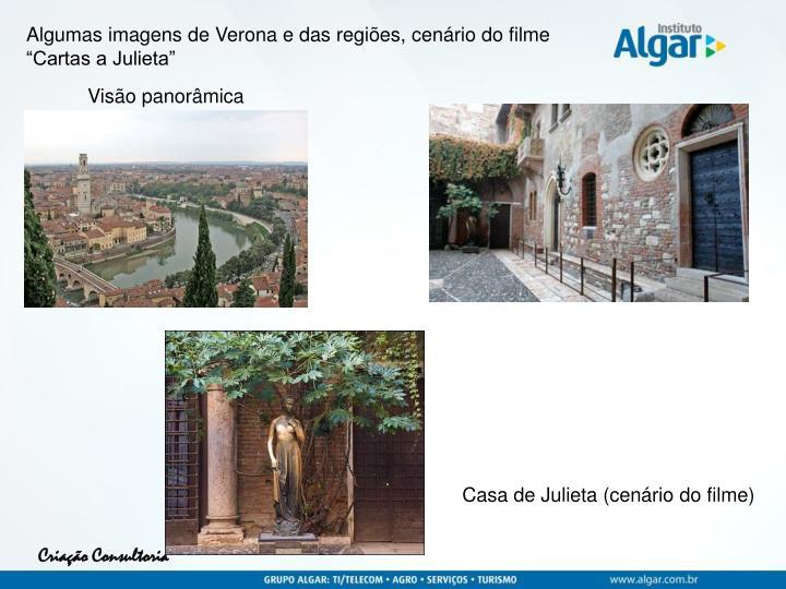 """Algumas imagens de Verona e das regiões, cenário do filme """"Cartas a Julieta"""""""