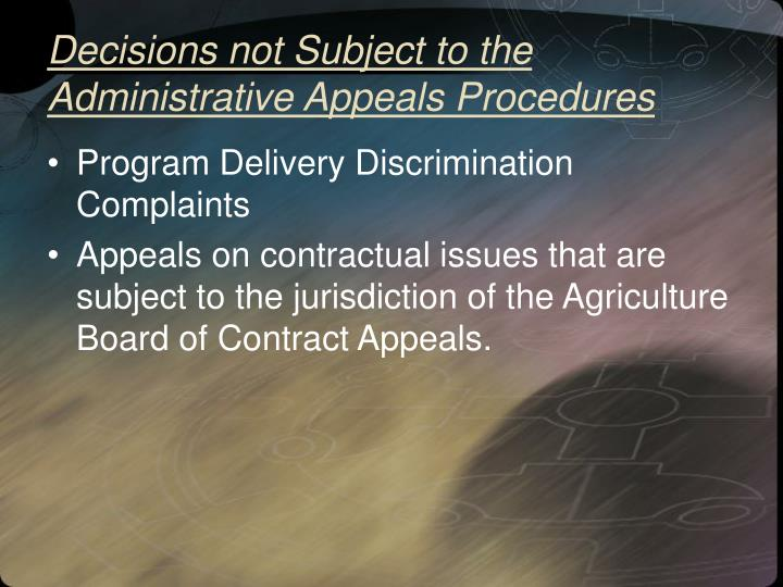 Decisions not Subject to the Administrative Appeals Procedures