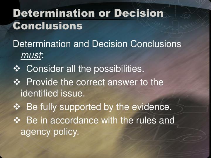 Determination or Decision Conclusions