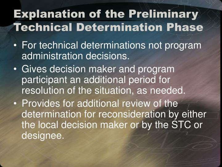 Explanation of the Preliminary Technical Determination Phase