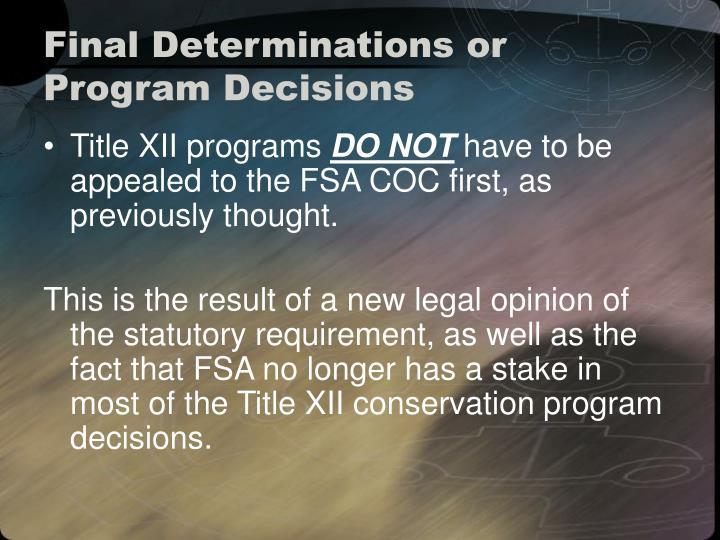 Final Determinations or Program Decisions