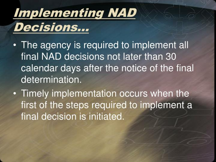 Implementing NAD Decisions…