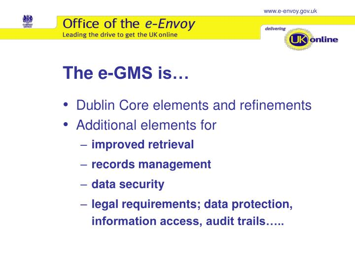 The e-GMS is…