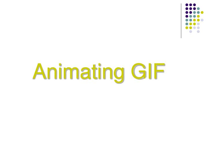 Ppt Animating Gif Powerpoint Presentation Free Download Id 5147528