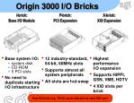 origin 3000 i o bricks