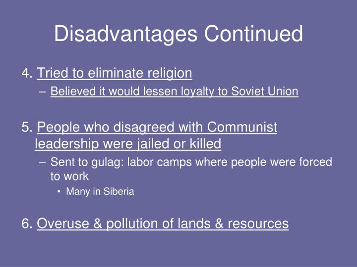 Disadvantages Continued