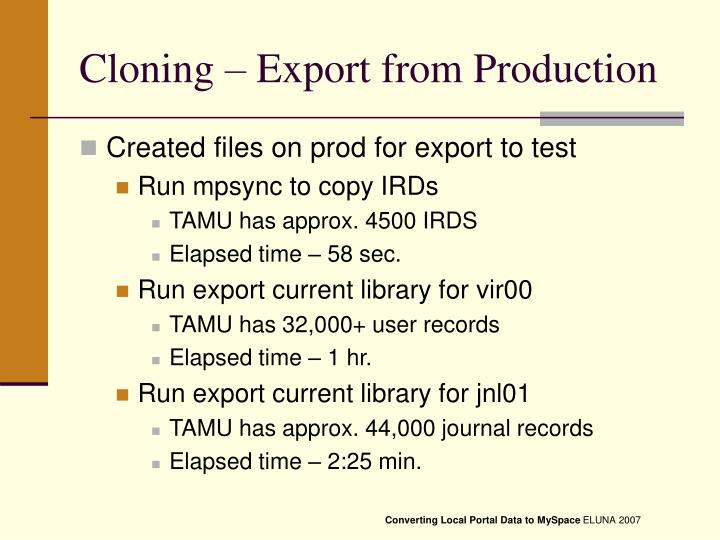 Cloning – Export from Production