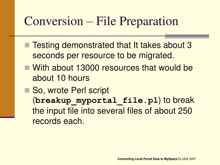 Conversion – File Preparation