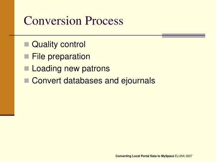 Conversion Process