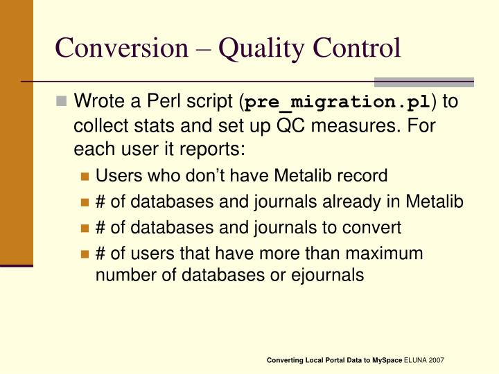 Conversion – Quality Control