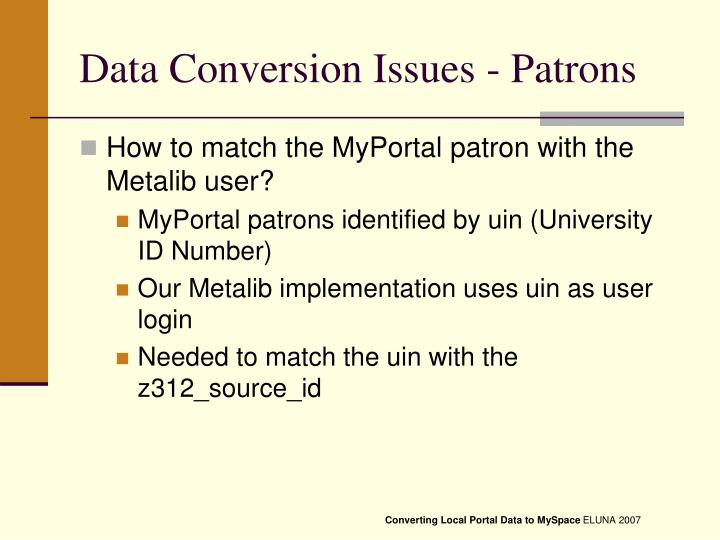 Data Conversion Issues - Patrons