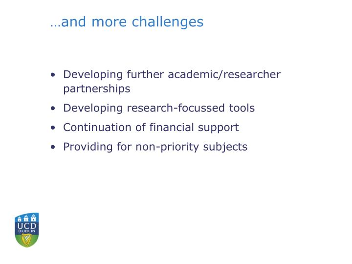 …and more challenges