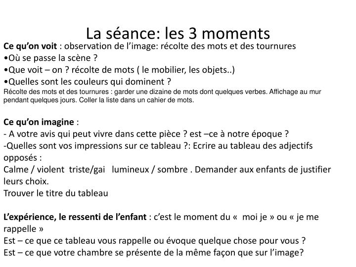 La séance: les 3 moments